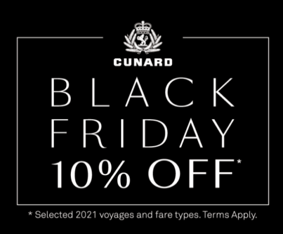 Cunard Black Friday Offers - 2021 Ex Uk